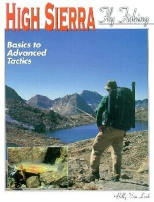 High Sierra Fly Fishing: Basics to Advanced Tactics als Taschenbuch