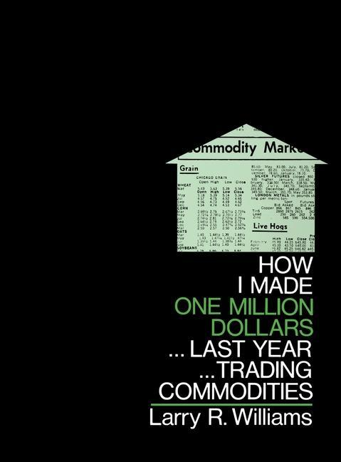 How I Made $1,000,000 Trading Commodities Last Year als Buch