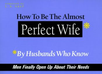 How to Be the Almost Perfect Wife: By Husbands Who Know als Taschenbuch