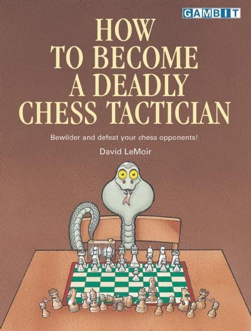 How to Become a Deadly Chess Tactician als Taschenbuch