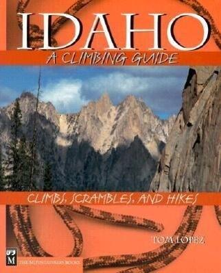 Idaho, a Climbing Guide: Climbs, Scrambles, and Hikes als Taschenbuch