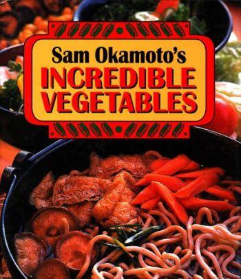 Sam Okamoto's Incredible Vegetables als Buch