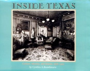Inside Texas: Culture, Identity and Houses, 1878-1920 als Buch
