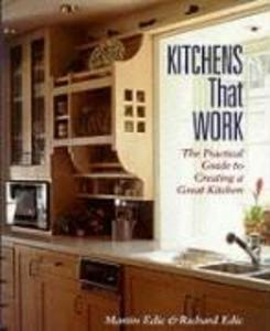 Kitchens That Work: The Practical Guide to Creating a Great Kitchen als Taschenbuch