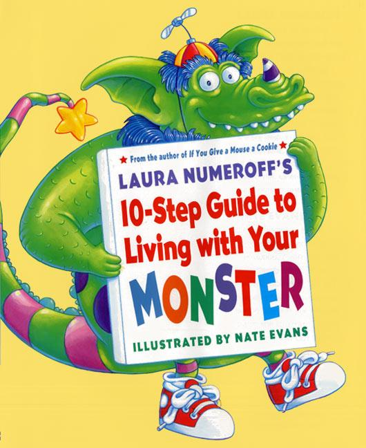 Laura Numeroff's 10-Step Guide to Living with Your Monster als Buch