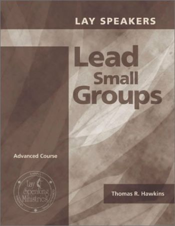 Lay Speakers Lead Small Groups: Advanced Course als Taschenbuch