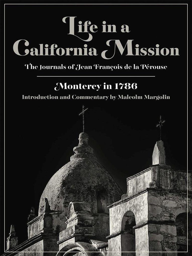 Life in a California Mission: Monterey in 1786 als Taschenbuch