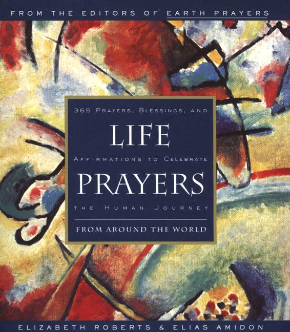 Life Prayers: From Around the World 365 Prayers, Blessings, and Affirmations to Celebrate the Human Journey als Taschenbuch