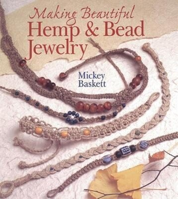 Making Beautiful Hemp & Bead Jewelry als Taschenbuch