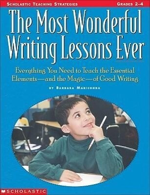 The Most Wonderful Writing Lessons Ever: Everything You Need to Know to Teach the Essential Elements and the Magic of Good Writing als Taschenbuch