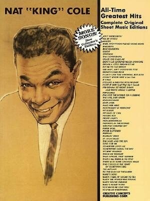 Nat King Cole - All Time Greatest Hits: Complete Original Sheet Music Editions als Taschenbuch