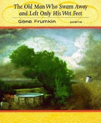The Old Man Who Swam Away and Left Only His Wet Feet als Taschenbuch