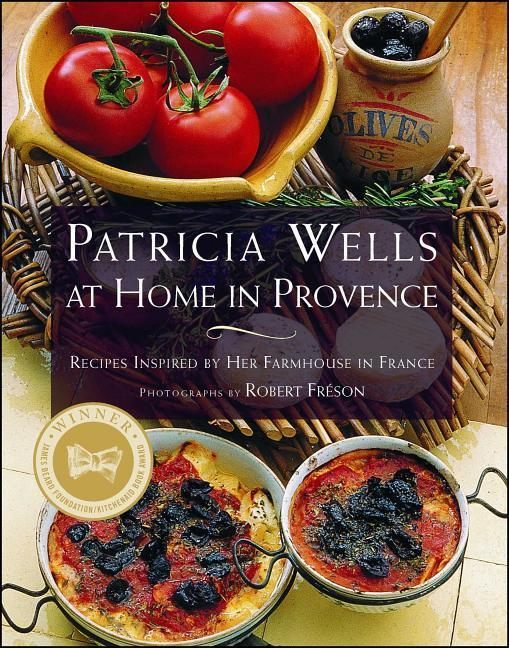 Patricia Wells at Home in Provence: Recipes Inspired by Her Farmhouse in France als Taschenbuch