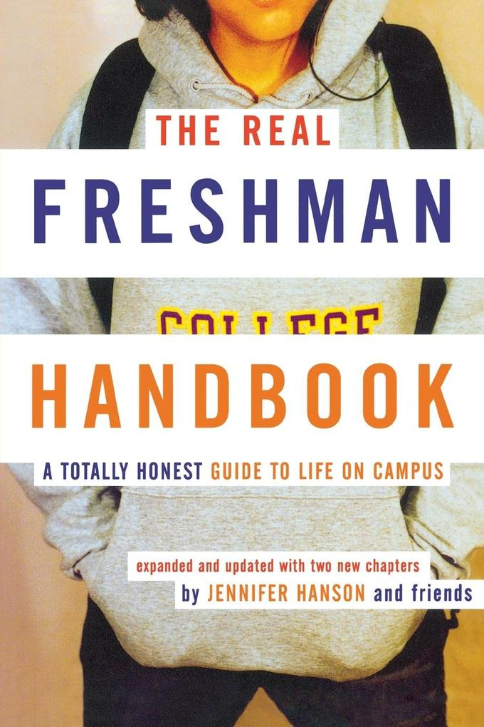 The Real Freshman Handbook: A Totally Honest Guide to Life on Campus als Taschenbuch