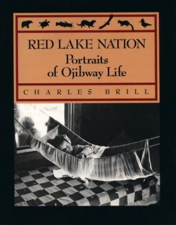 Red Lake Nation: Portraits of Ojibway Life als Buch