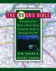 The Rver's Bible: Everything You Need to Know about Choosing, Using, & Enjoying Your RV als Taschenbuch