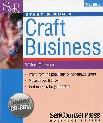 Start & Run a Craft Business: Profit from the Popularity of Handmade Crafts. als Taschenbuch