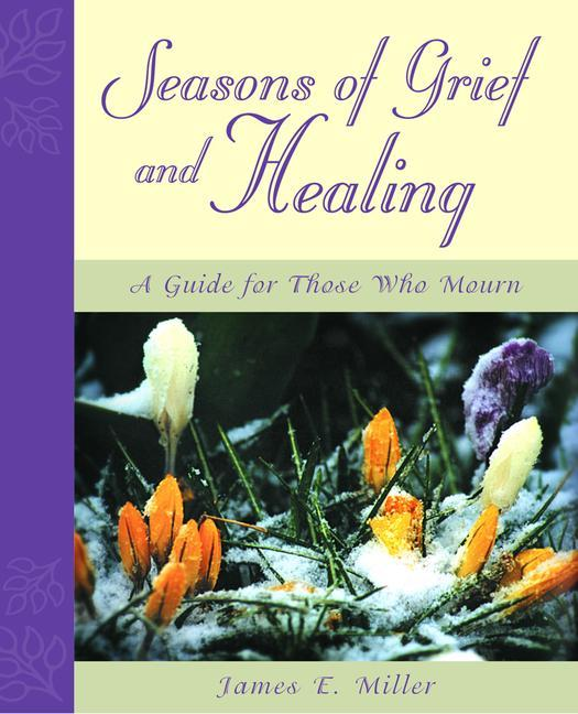 Seasons of Grief and Healing: A Guide for Those Who Mourn als Taschenbuch