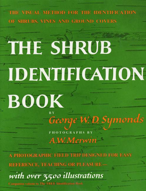 The Shrub Identification Book: The Visual Method for the Practical Identification of Shrubs, Including Woody Vines and Ground Covers als Taschenbuch