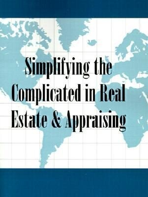Simplifying the Complicated in Real Estate & Appraising als Taschenbuch