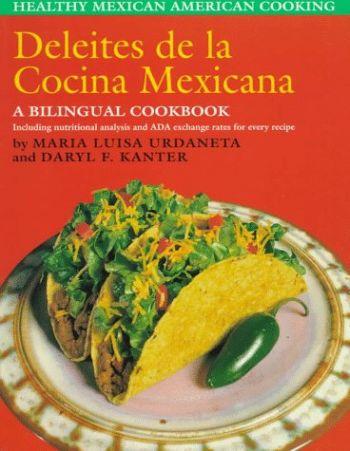 Deleites de La Cocina Mexicana: Healthy Mexican American Cooking als Buch