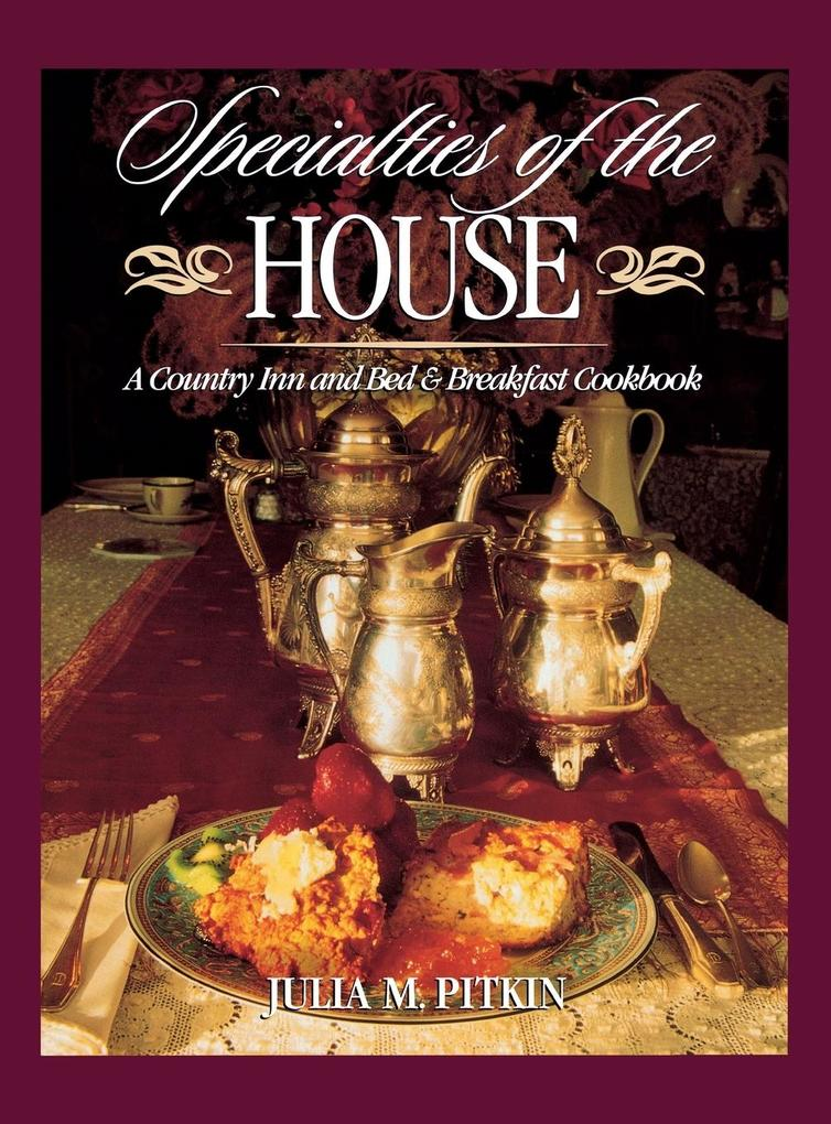 Specialties of the House: A Country Inn and Bed & Breakfast Cookbook als Buch