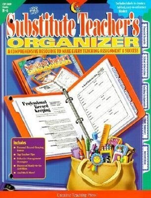 The Substitute Teacher's Organizer: A Comprehensive Resource to Make Every Teaching Assignment a Success; Grades K-6 [With Labels] als Taschenbuch