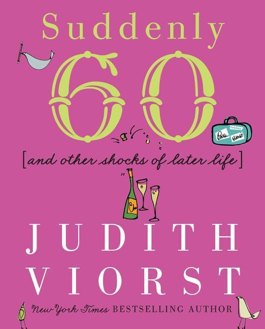 Suddenly Sixty and Other Shocks of Later Life als Buch