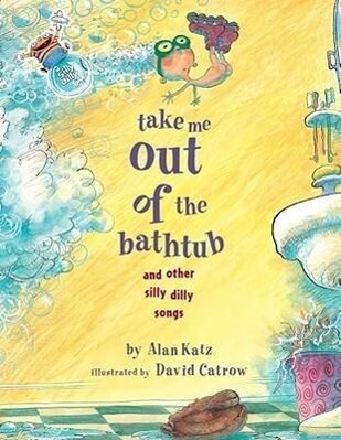 Take Me Out of the Bathtub and Other Silly Dilly Songs als Buch