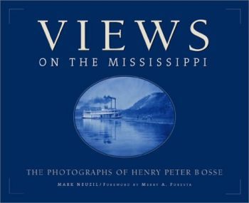 Views on the Mississippi: The Photographs of Henry Peter Bosse als Buch