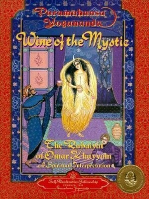 Wine of the Mystic: The Rubaiyat of Omar Khayyam: A Spiritual Interpretation als Buch