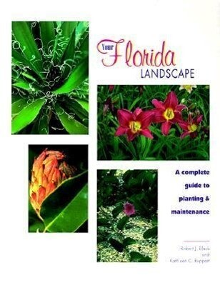Your Florida Landscape: A Complete Guide to Planting and Maintenance als Taschenbuch