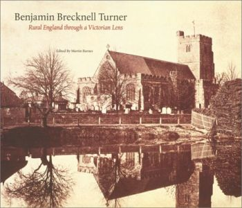 Benjamin Brecknell Turner: Rural England Through a Victorian Lens als Buch