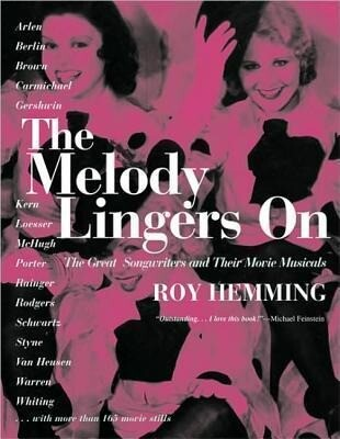 The Melody Lingers on: The Great Songwriters and Their Movie Musicals als Taschenbuch