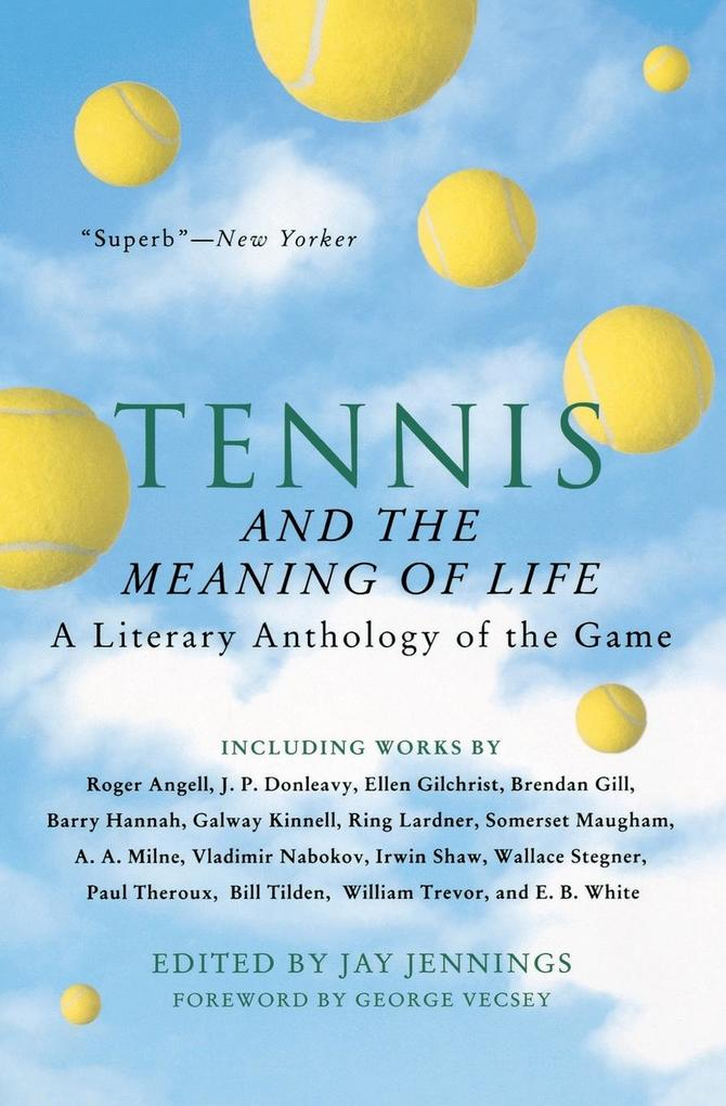 Tennis and the Meaning of Life: A Literary Anthology of the Game als Taschenbuch