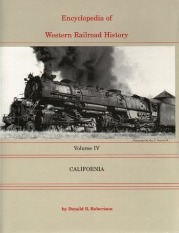 Encyclopedia of Western Railroad History: Volume IV-California als Buch
