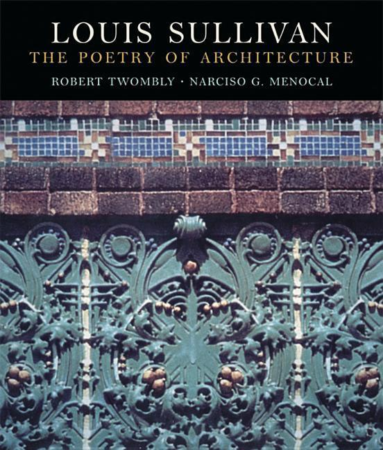 Louis Sullivan: The Poetry of Architecture als Buch