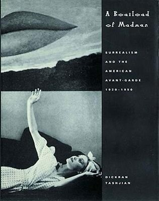 A Boatload of Madmen: Surrealism and the American Avant-Garde 1920-1950 als Taschenbuch