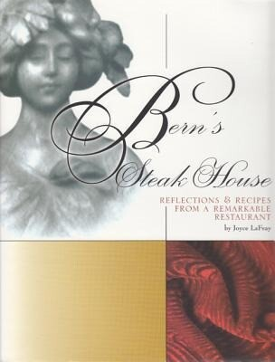 Bern's Steak House: Reflections & Recipes from a Remarkable Restaurant als Buch