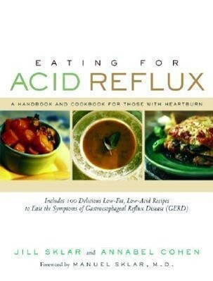 Eating for Acid Reflux: A Handbook and Cookbook for Those with Heartburn als Taschenbuch