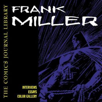 Frank Miller: The Comics Journal Library Volume 2 als Buch