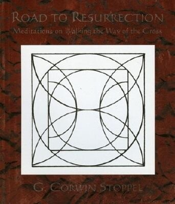 Road to Resurrection: Meditations of Walking the Way of the Cross als Taschenbuch