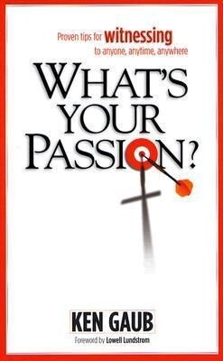 What's Your Passion?: Proven Tips for Witnessing to Anyone, Anytime, Anywhere als Taschenbuch