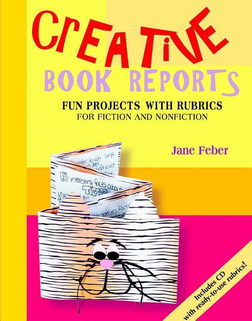 Creative Book Reports: Fun Projects with Rubrics for Fiction and Nonfiction with CDROM als Taschenbuch
