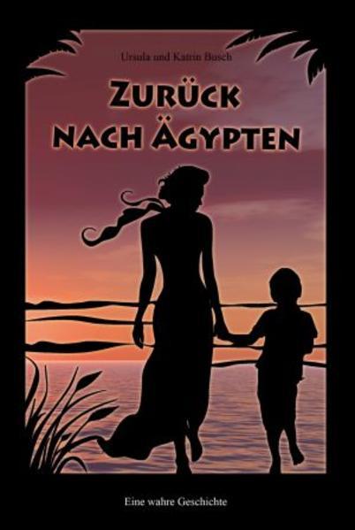 Zurück nach Ägypten als Buch von Ursula Busch, Katrin Busch