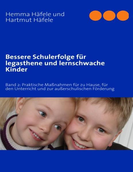 Bessere Schulerfolge für legasthene und lernschwache Kinder als Buch