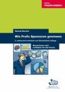 Wie Profis Sponsoren gewinnen als eBook von Rol...