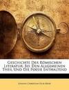 Geschichte Der Römischen Literatur: Bd. Den Allgemeinen Theil Und Die Poesie Enthaltend, Erster Band, Dritte Ausgabe