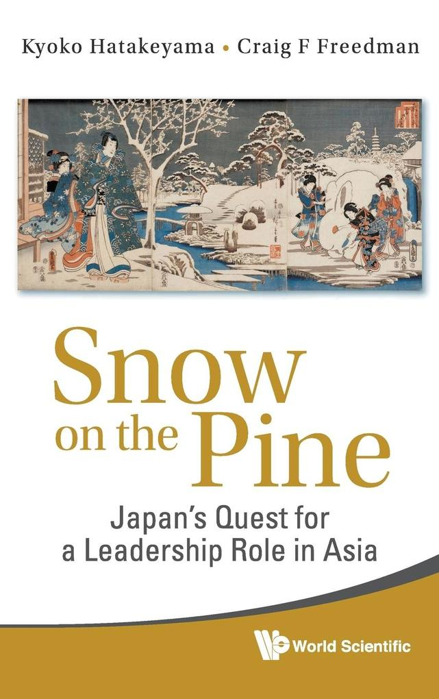 Snow on the Pine: Japan's Quest for a Leadership Role in Asia als Buch (gebunden)