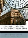 Goethe's sämmtliche Werke, Siebenzehnter Band